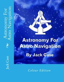 For information about this book and where to buy: https://astronavigationdemystified.com/astronomy-for-astro-navigation-2/